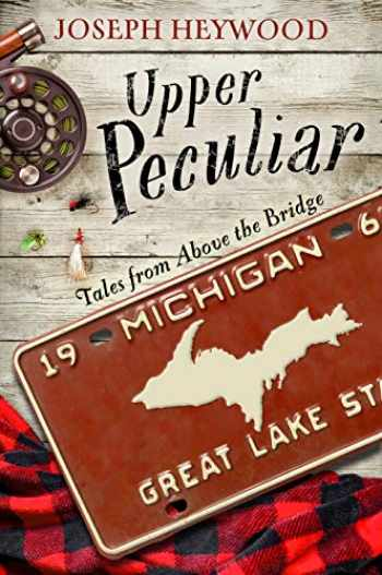 9781493039562-1493039563-Upper Peculiar: Tales from Above the Bridge