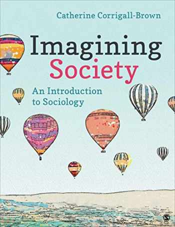 9781544333427-1544333420-Imagining Society: An Introduction to Sociology