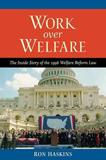 9780815735151-0815735154-Work over Welfare: The Inside Story of the 1996 Welfare Reform Law