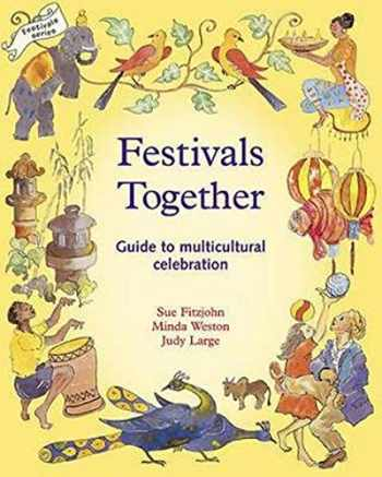 9781869890469-1869890469-Festivals Together: Guide to Multi-cultural Celebration, A (Festivals and The Seasons)