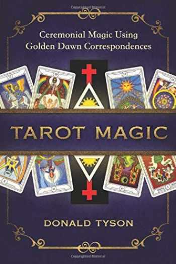 9780738757230-0738757233-Tarot Magic: Ceremonial Magic Using Golden Dawn Correspondences