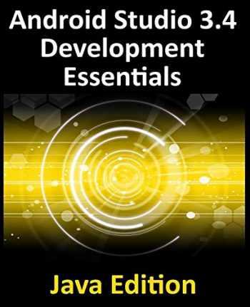 9780960010974-0960010971-Android Studio 3.4 Development Essentials - Java Edition: Developing Android 9 Apps Using Android Studio 3.4, Java and Android Jetpack