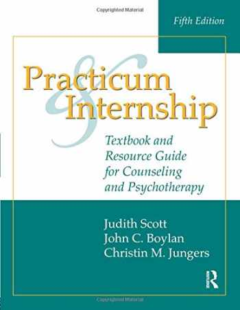 9781138796515-1138796514-Practicum and Internship: Textbook and Resource Guide for Counseling and Psychotherapy