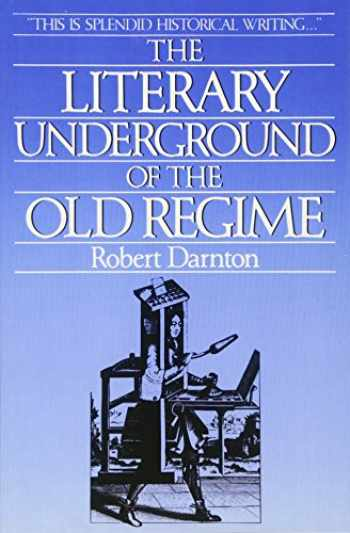 9780674536579-0674536576-The Literary Underground of the Old Regime