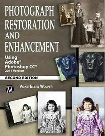 9781683921509-168392150X-Photograph Restoration and Enhancement: Using Adobe Photoshop CC 2017 Version