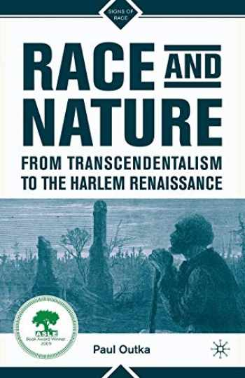 9781137280527-1137280522-Race and Nature from Transcendentalism to the Harlem Renaissance (Signs of Race)