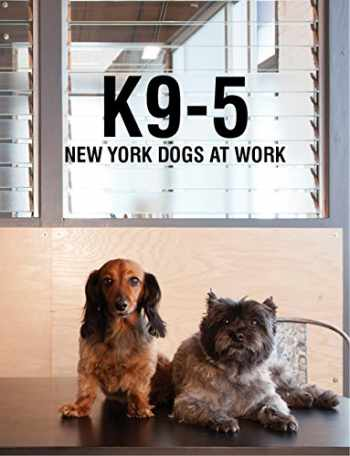9781938461309-1938461304-K9-5: New York Dogs at Work