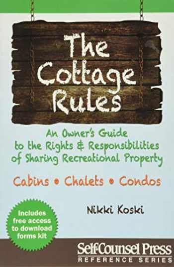 9781770402003-1770402004-Cottage Rules: An Owner's Guide to the Rights & Responsibilites of Sharing a Recreational Property (Reference Series)
