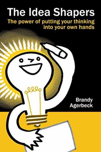 9781494919337-1494919338-The Idea Shapers: the power of putting your thinking into your own hands