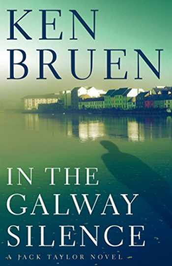9780802128829-0802128823-In the Galway Silence (Jack Taylor Novels, 15)