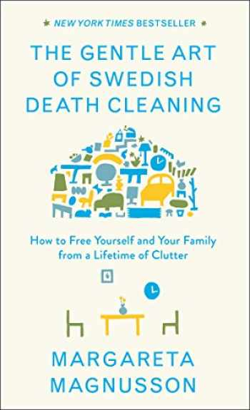 9781501173240-1501173243-The Gentle Art of Swedish Death Cleaning: How to Free Yourself and Your Family from a Lifetime of Clutter