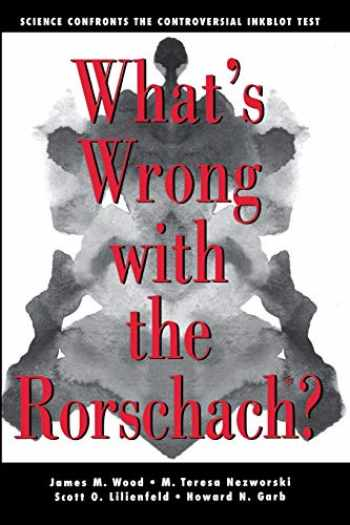 9781118087121-1118087127-What's Wrong With The Rorschach: Science Confronts the Controversial Inkblot Test