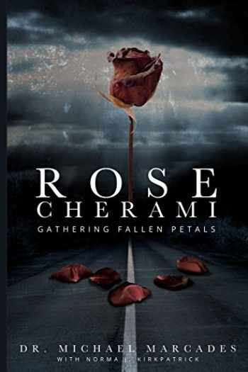 9780988305014-0988305011-Rose Cherami: Gathering Fallen Petals