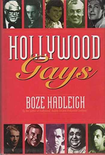 9781569800836-1569800839-Hollywood Gays: Conversations With: Cary Grant, Liberace, Tony Perkins, Paul Lynde, Cesar Romero, Randolph Scott...