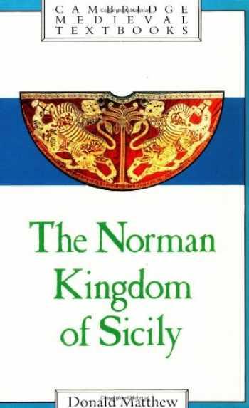 9780521269117-0521269113-The Norman Kingdom of Sicily (Cambridge Medieval Textbooks)