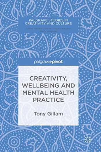 9783319748832-3319748831-Creativity, Wellbeing and Mental Health Practice (Palgrave Studies in Creativity and Culture)