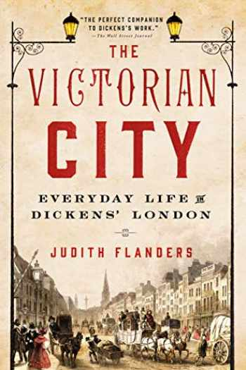 9781250068262-1250068266-The Victorian City: Everyday Life in Dickens' London