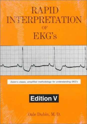 9780912912028-0912912022-Rapid Interpretation of EKG's: Dubin's Classic, Simplified Methodology for Understanding EKG's, 5th Edition