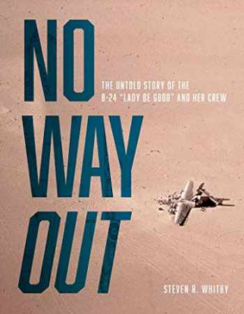 "9780764360374-076436037X-No Way Out: The Untold Story of the B-24 ""Lady Be Good"" and Her Crews"