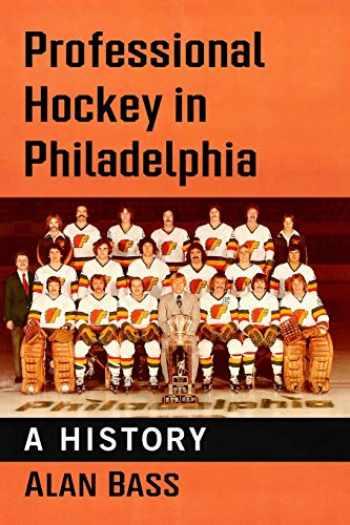9781476682693-1476682690-Professional Hockey in Philadelphia: A History