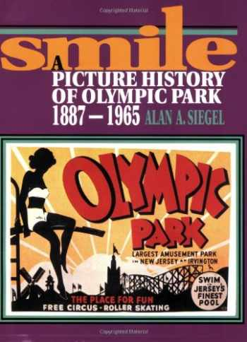 9780813522555-0813522552-Smile: A Picture History of Olympic Park, 1887-1965
