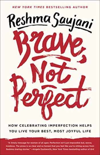 9781524762353-1524762350-Brave, Not Perfect: How Celebrating Imperfection Helps You Live Your Best, Most Joyful Life