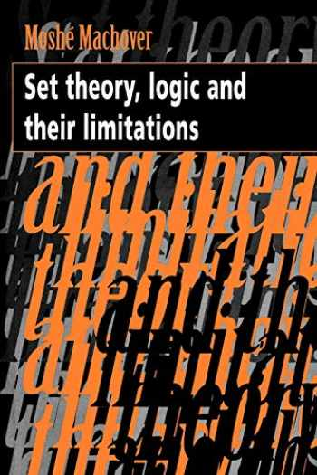 9780521479981-0521479983-Set Theory, Logic and their Limitations
