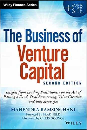 9781118752197-1118752198-The Business of Venture Capital: Insights from Leading Practitioners on the Art of Raising a Fund, Deal Structuring, Value Creation, and Exit Strategies (Wiley Finance)