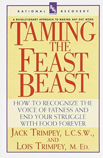9780440507246-0440507243-Taming the Feast Beast: How to Recognize the Voice of Fatness and End Your Struggle with Food Forever