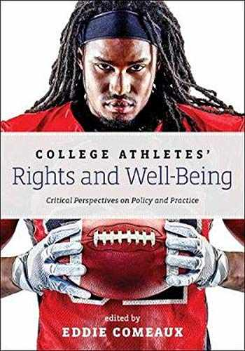 9781421423852-1421423855-College Athletes' Rights and Well-Being: Critical Perspectives on Policy and Practice