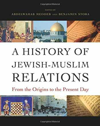 9780691151274-069115127X-A History of Jewish-Muslim Relations: From the Origins to the Present Day
