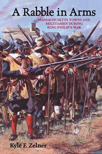 9780814797341-0814797342-A Rabble in Arms: Massachusetts Towns and Militiamen during King Philip's War (Warfare and Culture, 5)