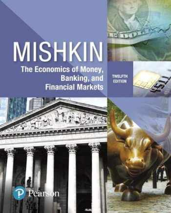 9780134733821-0134733827-Economics of Money, Banking and Financial Markets (What's New in Economics)