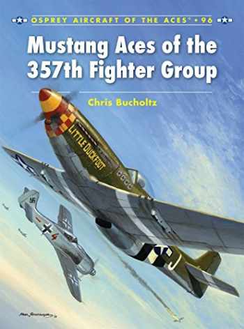 9781846039850-1846039851-Mustang Aces of the 357th Fighter Group (Aircraft of the Aces)