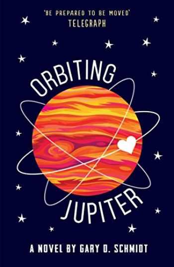 9781783445042-1783445041-Orbiting Jupiter [Paperback] [Mar 02, 2017] Gary D Schmidt