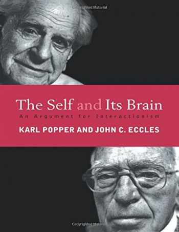 9780415058988-0415058988-The Self and Its Brain: An Argument for Interactionism