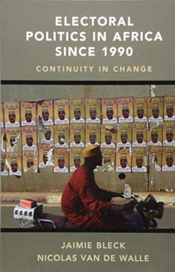 9781316612477-1316612473-Electoral Politics in Africa since 1990: Continuity in Change