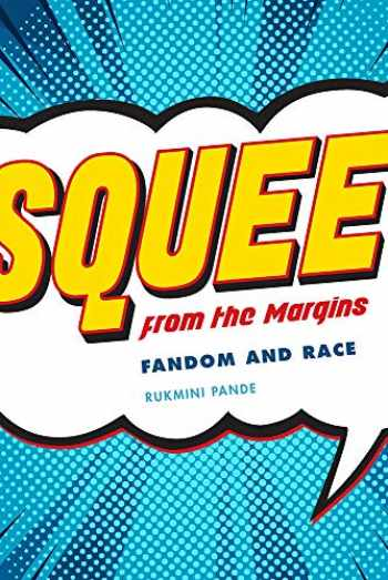 9781609386184-1609386183-Squee from the Margins: Fandom and Race (Fandom & Culture)