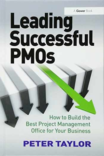 9781409418375-1409418375-Leading Successful PMOs: How to Build the Best Project Management Office for Your Business