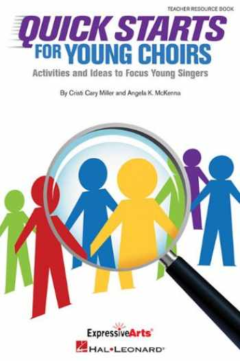 9781480342262-1480342262-Quick Starts for Young Choirs: Activities and Ideas to Focus Your Singers