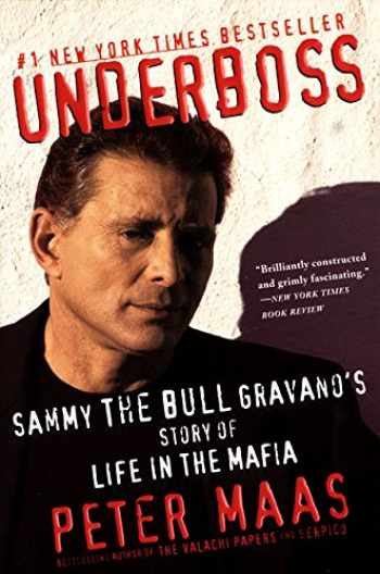 9780060930967-0060930969-Underboss: Sammy the Bull Gravano's Story of Life in the Mafia