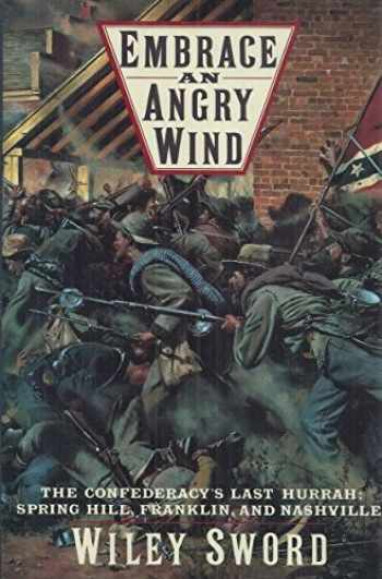 9780060163013-0060163011-Embrace an Angry Wind: The Confederacy's Last Hurrah: Spring Hill, Franklin, and Nashville