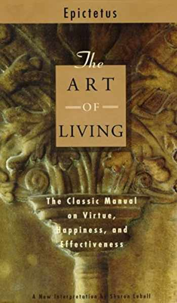 9780062513229-0062513222-The Art of Living: The Classic Manual on Virtue, Happiness, and Effectiveness