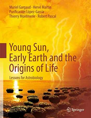 9783642225512-3642225519-Young Sun, Early Earth and the Origins of Life: Lessons for Astrobiology