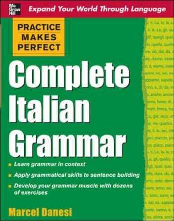 9780071603676-0071603670-Complete Italian Grammar (Practice Makes Perfect) (Italian Edition)