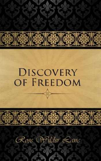 9781503117556-1503117553-The Discovery of Freedom: Man's Struggle Against Authority