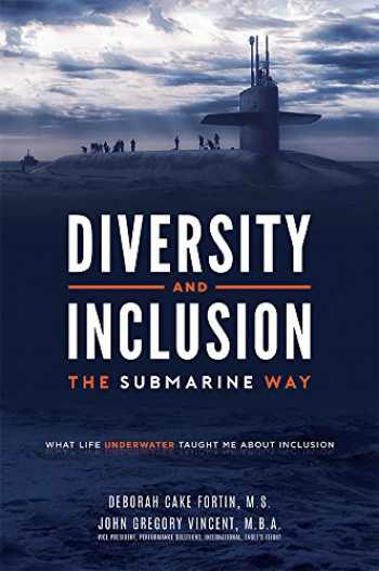 9781599329055-1599329050-Diversity and Inclusion The Submarine Way: What Life Underwater Taught Me About Inclusion