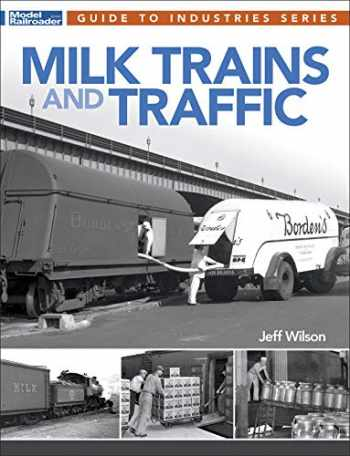 9781627006965-1627006966-Milk Trains and Traffic (Guide to Industries)