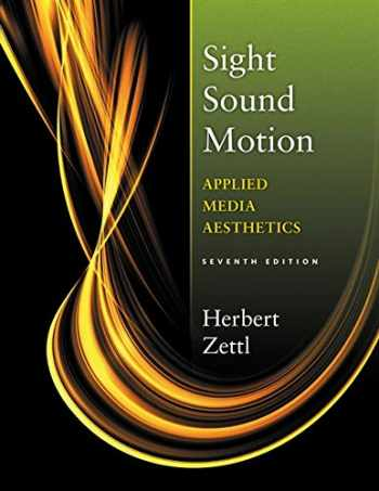 9781133307358-1133307353-Sight, Sound, Motion: Applied Media Aesthetics (The Wadsworth Series in Broadcast and Production)
