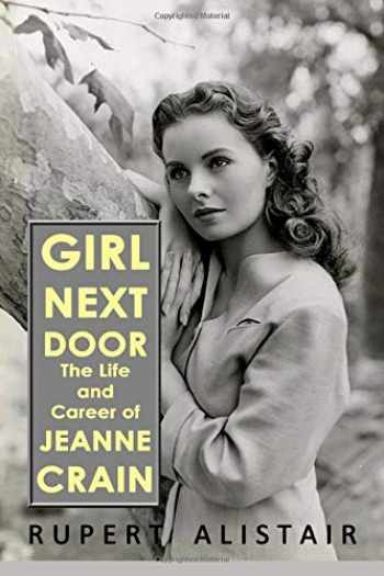 9781976152658-1976152658-Girl Next Door: The Life and Career of Jeanne Crain